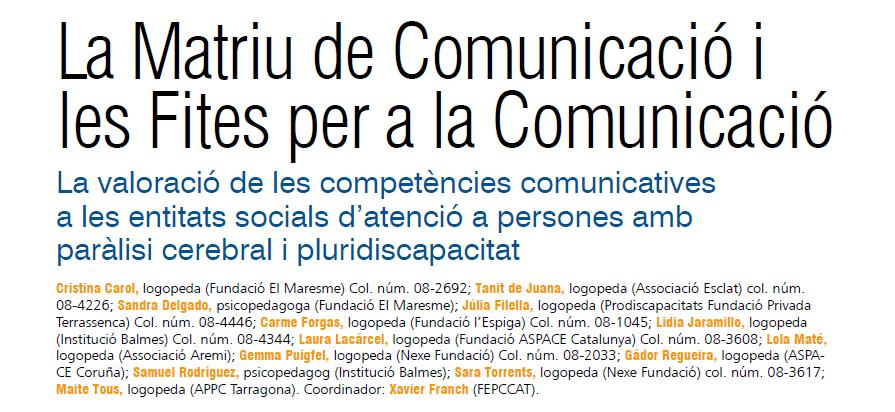 """Captura de la revista en què s'hi llegeix el títol """"La Matriu de Comunicació i les Fites per a la Comunicació. La valoració de les competències comunicatives a les entitats socials d'atenció a persones amb paràlisi cerebral i pluridiscapacitat"""""""