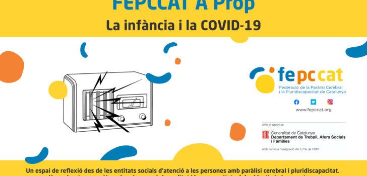 """""""La infància i la COVID-19"""" és el títol del tercer programa del podcast FEPCCAT A Prop"""